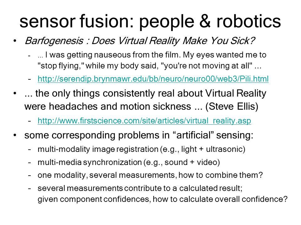 sensor fusion: people & robotics Barfogenesis : Does Virtual Reality Make You Sick.