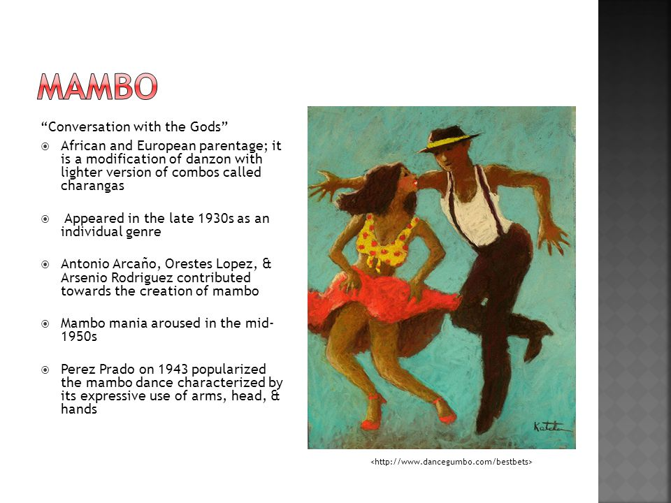  Represents a triple step style of dancing the mambo  A.K.A Mambo-rumba & Triple mambo  In 1951, Enrique Jorrin a Cuban mambo musician created Cha Cha Cha.