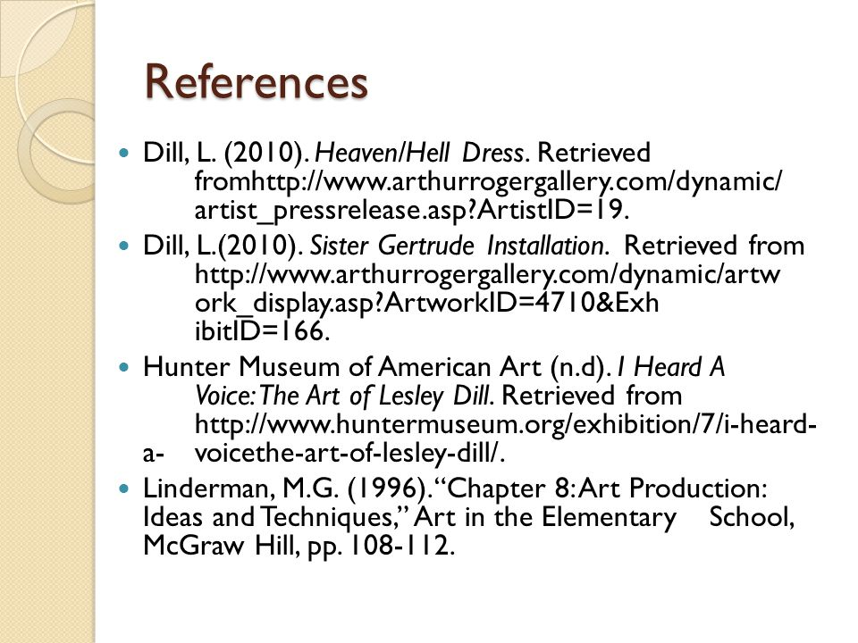 References Dill, L. (2010). Heaven/Hell Dress.
