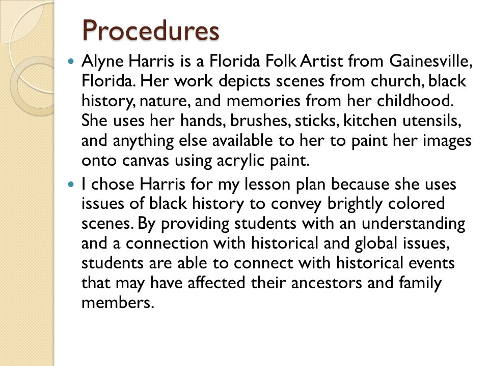 Procedures Alyne Harris is a Florida Folk Artist from Gainesville, Florida.
