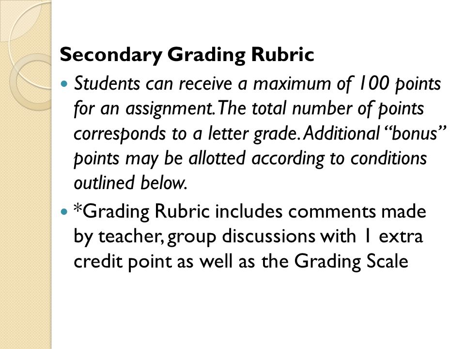 Secondary Grading Rubric Students can receive a maximum of 100 points for an assignment.