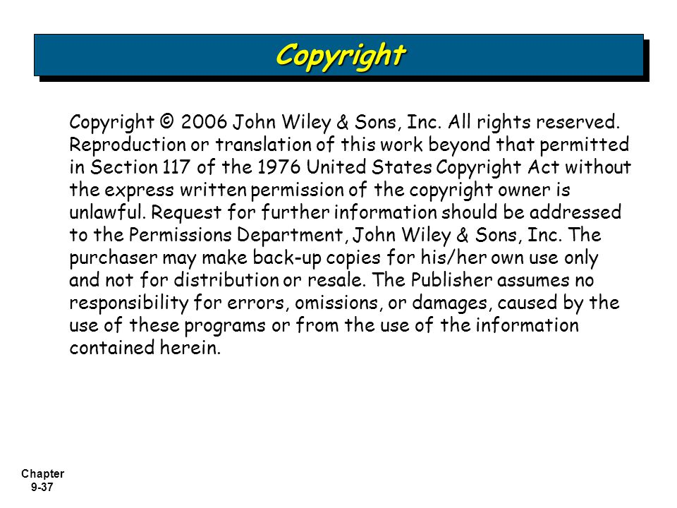 Chapter 9-37 Copyright © 2006 John Wiley & Sons, Inc. All rights reserved. Reproduction or translation of this work beyond that permitted in Section 1