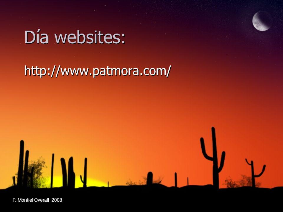 Día websites: http://www.patmora.com/ P. Montiel Overall 2008