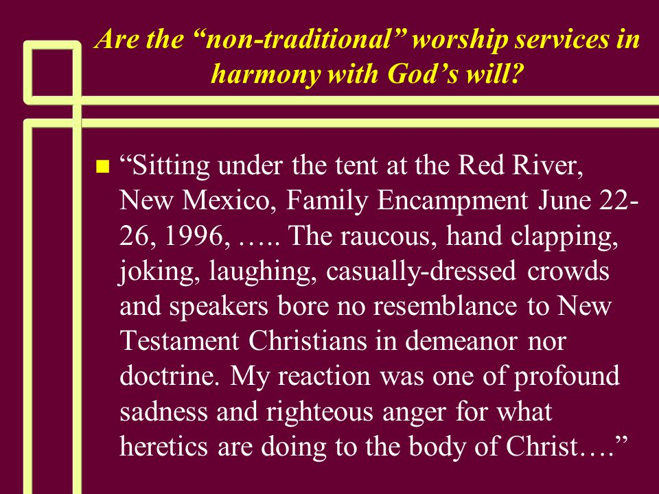 """Are the """"non-traditional"""" worship services in harmony with God's will? n n """"Sitting under the tent at the Red River, New Mexico, Family Encampment Jun"""