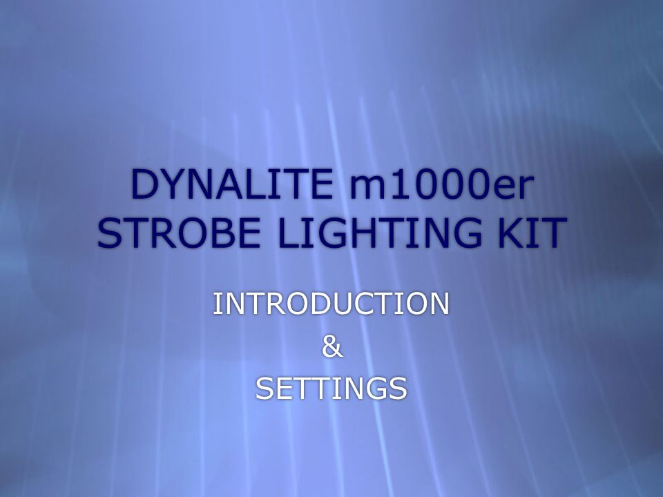 DYNALITE m1000er STROBE LIGHTING KIT INTRODUCTION & SETTINGS INTRODUCTION & SETTINGS