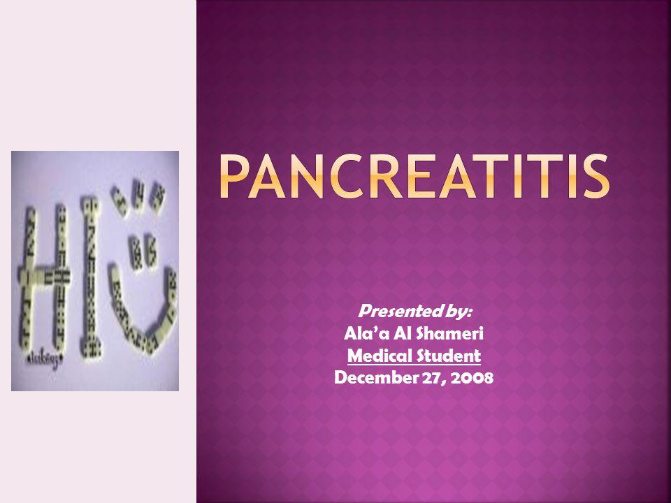 Presented by: Ala'a Al Shameri Medical Student December 27, 2008