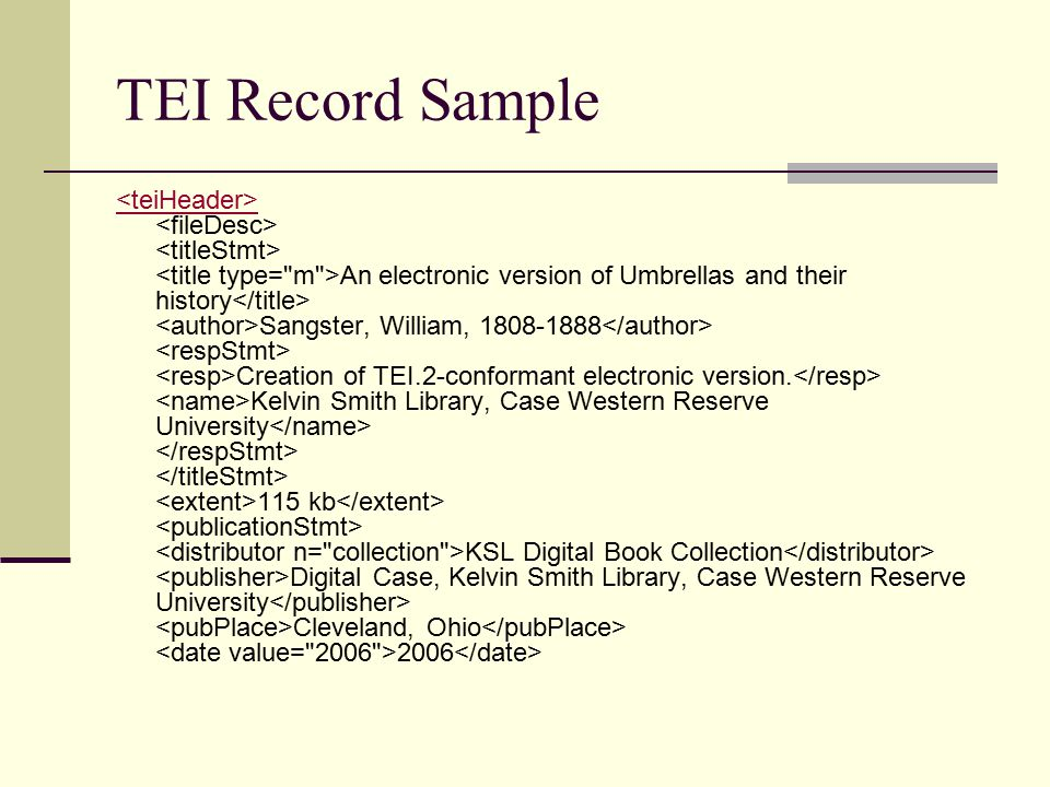 TEI Record Sample An electronic version of Umbrellas and their history Sangster, William, 1808-1888 Creation of TEI.2-conformant electronic version.