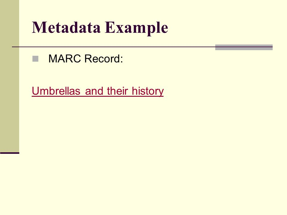 Metadata Example MARC Record: Umbrellas and their history