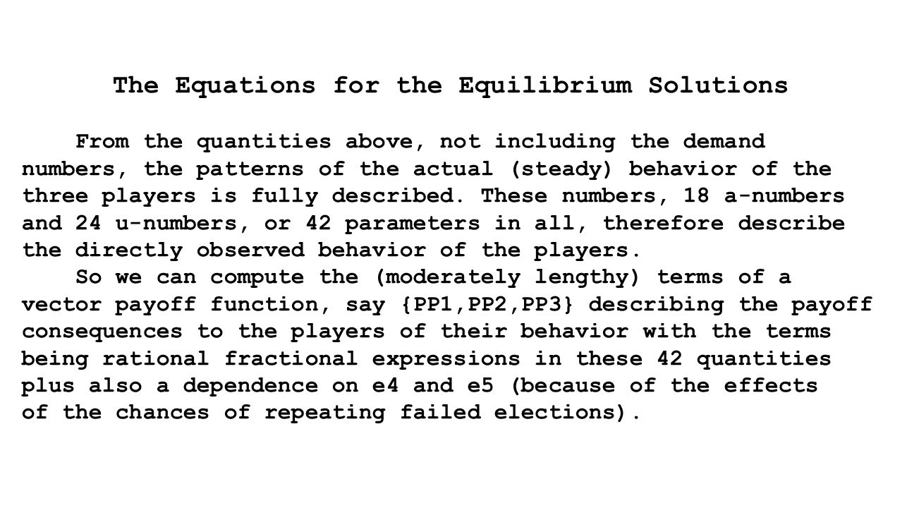 The Equations for the Equilibrium Solutions From the quantities above, not including the demand numbers, the patterns of the actual (steady) behavior of the three players is fully described.