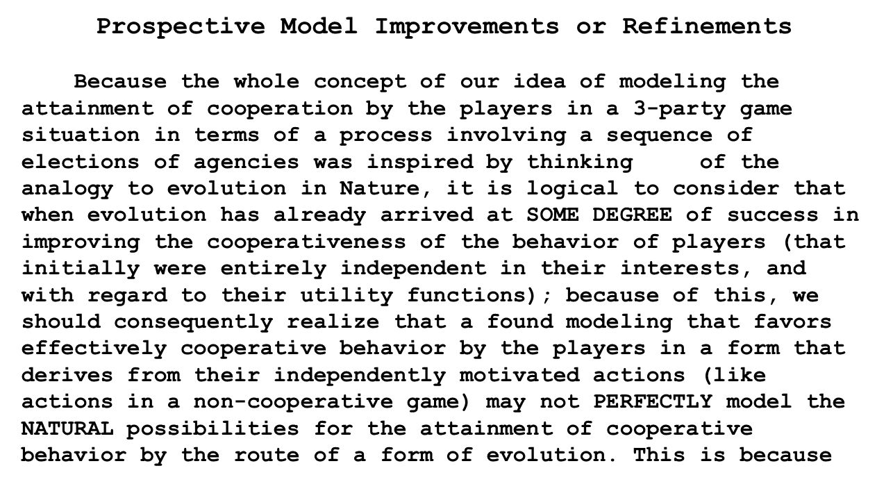 Prospective Model Improvements or Refinements Because the whole concept of our idea of modeling the attainment of cooperation by the players in a 3-pa