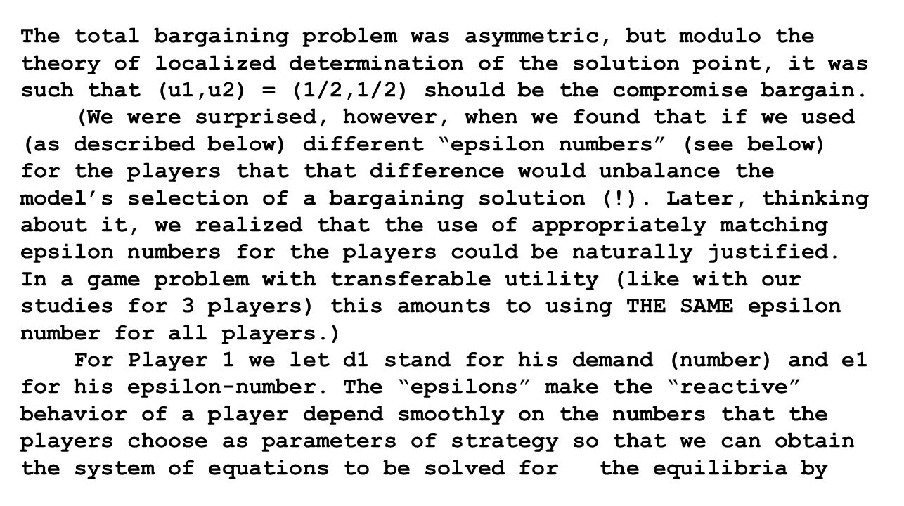 The total bargaining problem was asymmetric, but modulo the theory of localized determination of the solution point, it was such that (u1,u2) = (1/2,1/2) should be the compromise bargain.