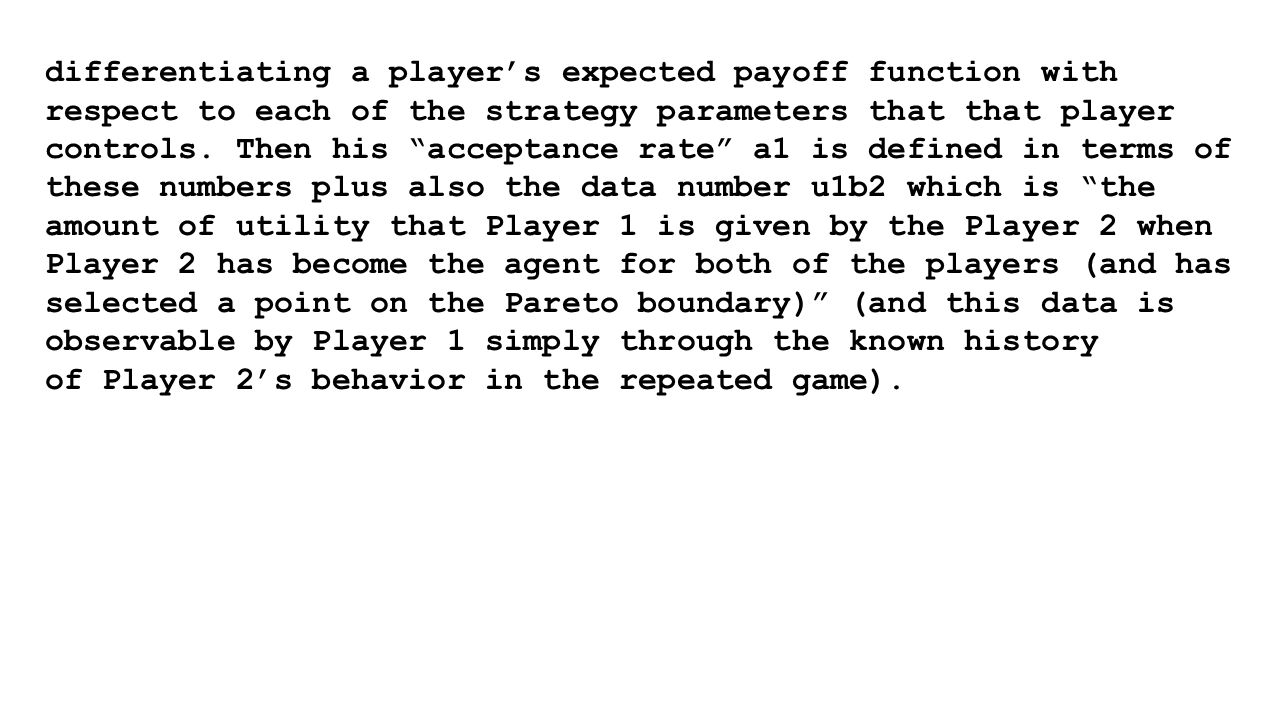 differentiating a player's expected payoff function with respect to each of the strategy parameters that that player controls.