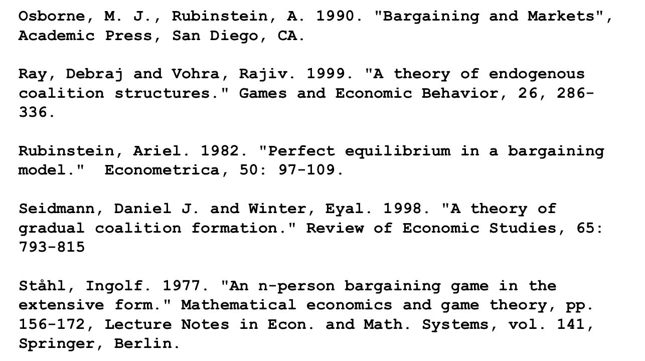 Osborne, M.J., Rubinstein, A. 1990. Bargaining and Markets , Academic Press, San Diego, CA.