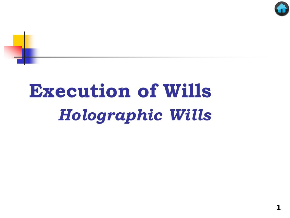 Execution of Wills Holographic Wills 1