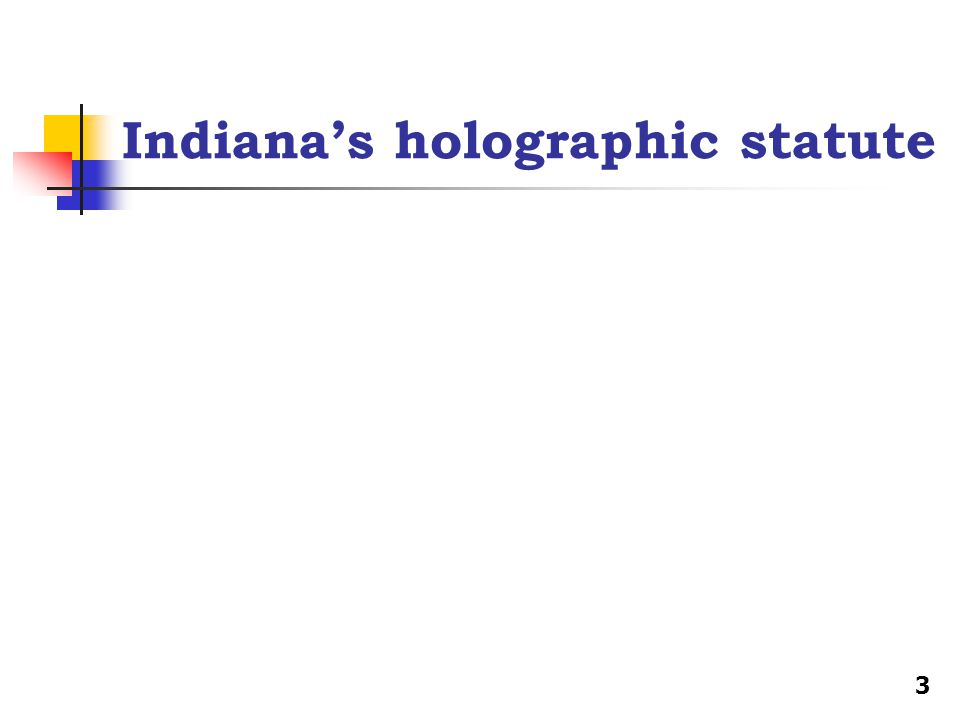 Indiana's holographic statute 3