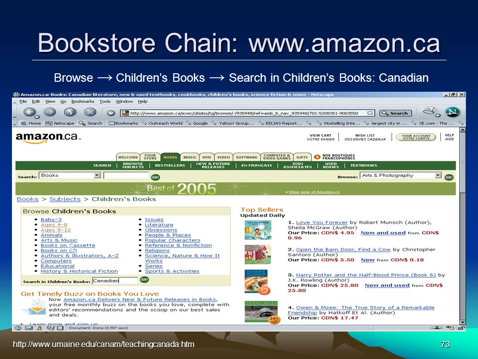 http://www.umaine.edu/canam/teachingcanada.htm73 Browse → Children's Books → Search in Children's Books: Canadian Bookstore Chain: www.amazon.ca