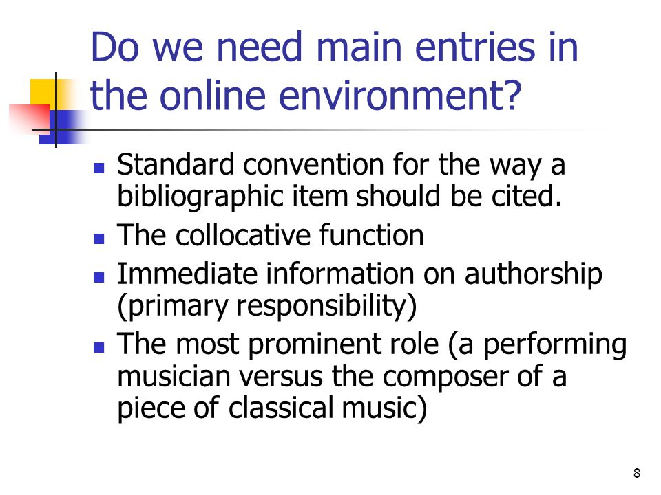 8 Do we need main entries in the online environment.