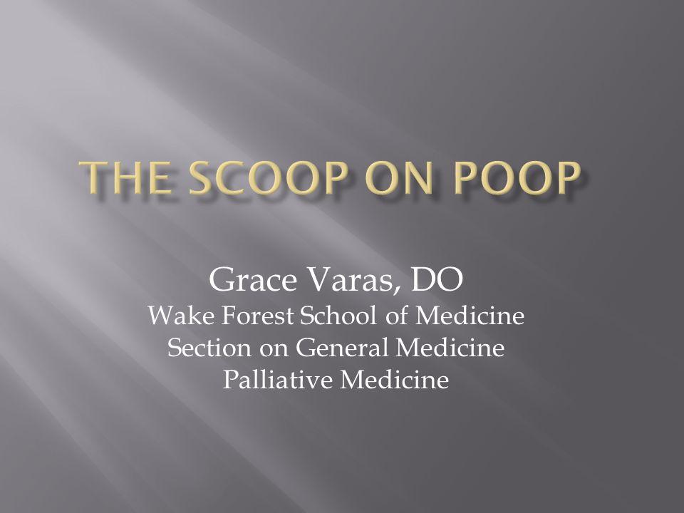 Grace Varas, DO Wake Forest School of Medicine Section on General Medicine Palliative Medicine