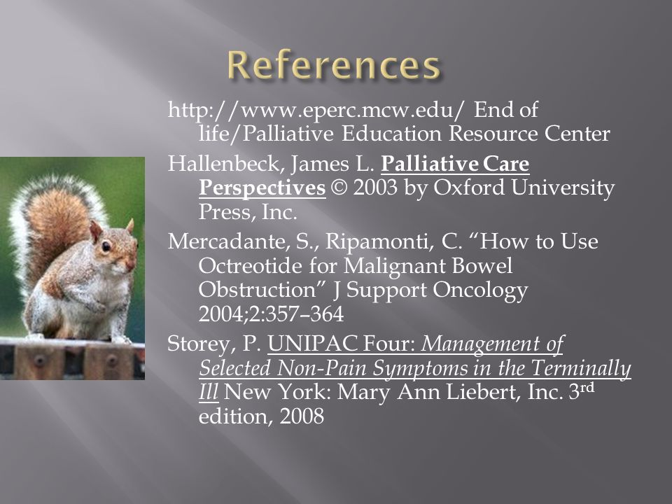 http://www.eperc.mcw.edu/ End of life/Palliative Education Resource Center Hallenbeck, James L. Palliative Care Perspectives © 2003 by Oxford Universi
