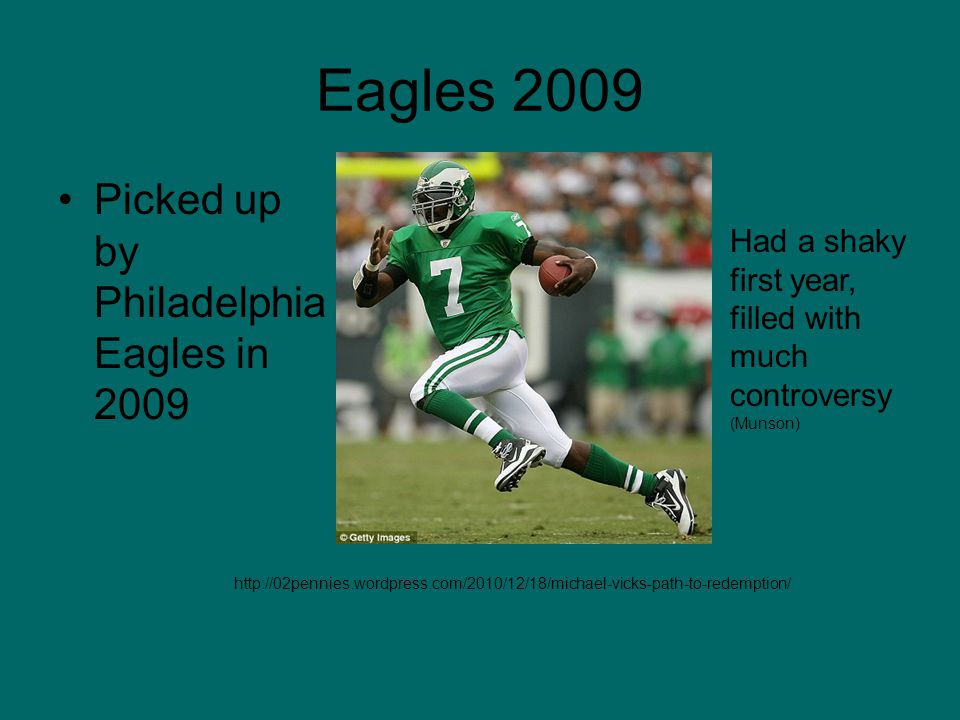 Eagles 2010 Took over starting position Had a breakout season filled with endless highlights (Munson) Continued Work in Community proved he could be a star in the NFL and he has changed http://www.tvworthwatching.com/contributors/2010/11/michael-vick-dogs-sports-illus.shtml