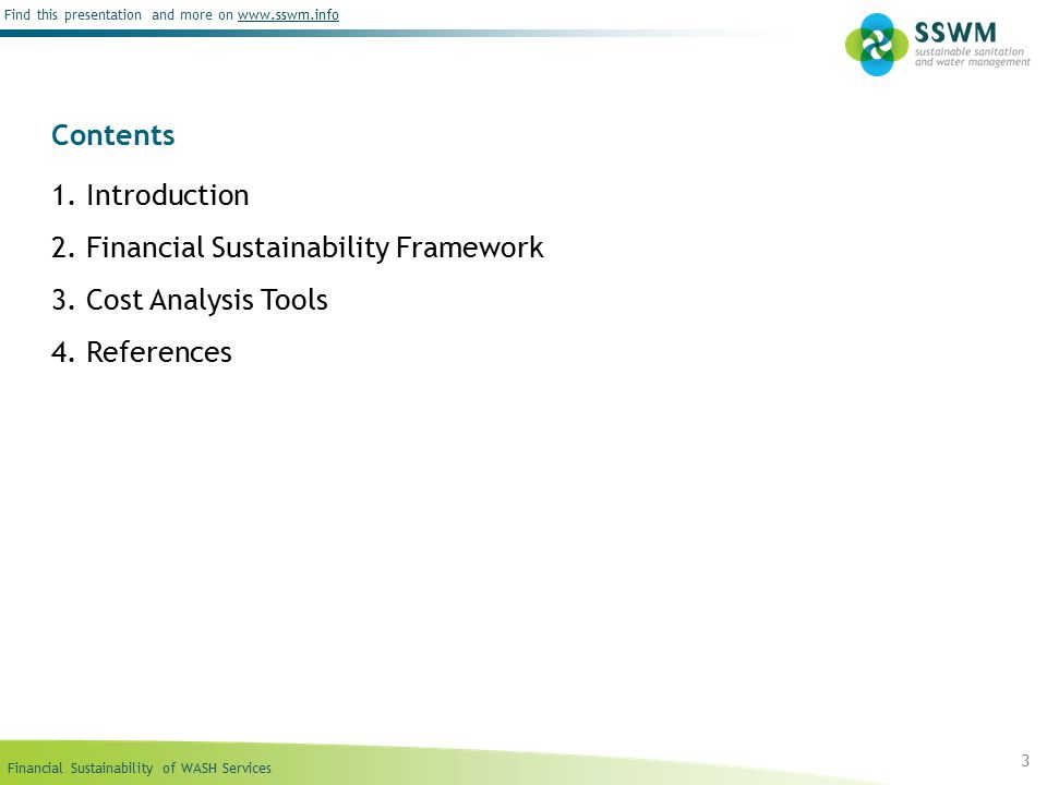 Financial Sustainability of WASH Services Find this presentation and more on www.sswm.infowww.sswm.info Contents 1.