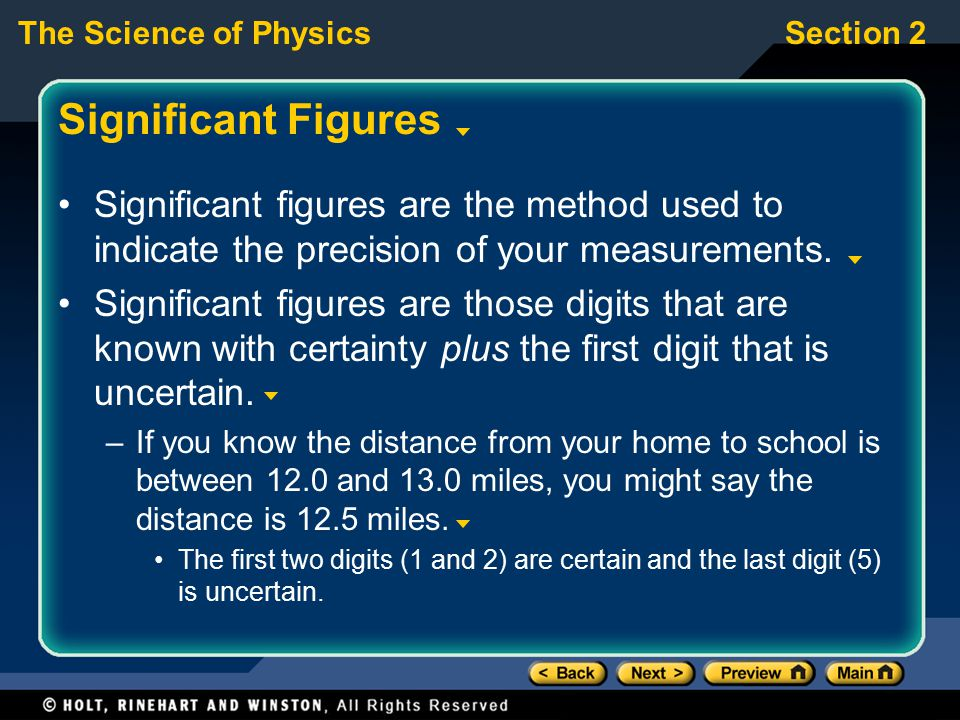 The Science of PhysicsSection 2 Significant Figures Significant figures are the method used to indicate the precision of your measurements. Significan