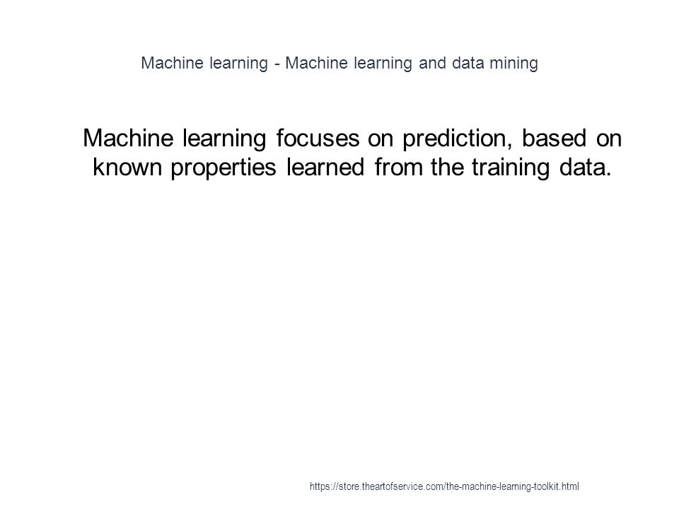 Machine learning - Machine learning and data mining 1 Machine learning focuses on prediction, based on known properties learned from the training data
