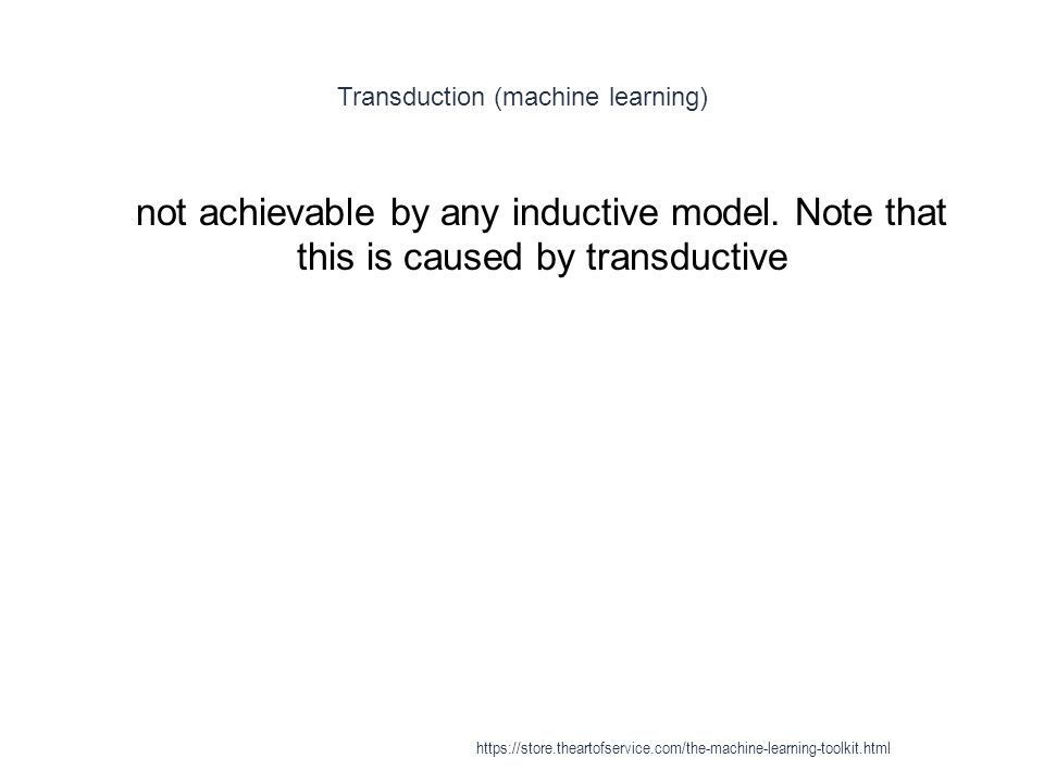 Transduction (machine learning) 1 not achievable by any inductive model. Note that this is caused by transductive https://store.theartofservice.com/th
