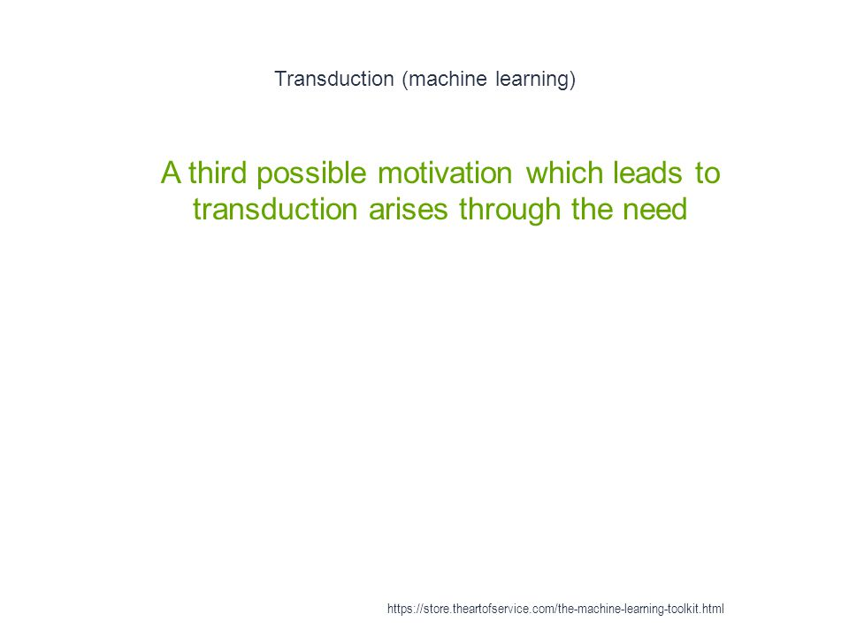 Transduction (machine learning) 1 A third possible motivation which leads to transduction arises through the need https://store.theartofservice.com/th