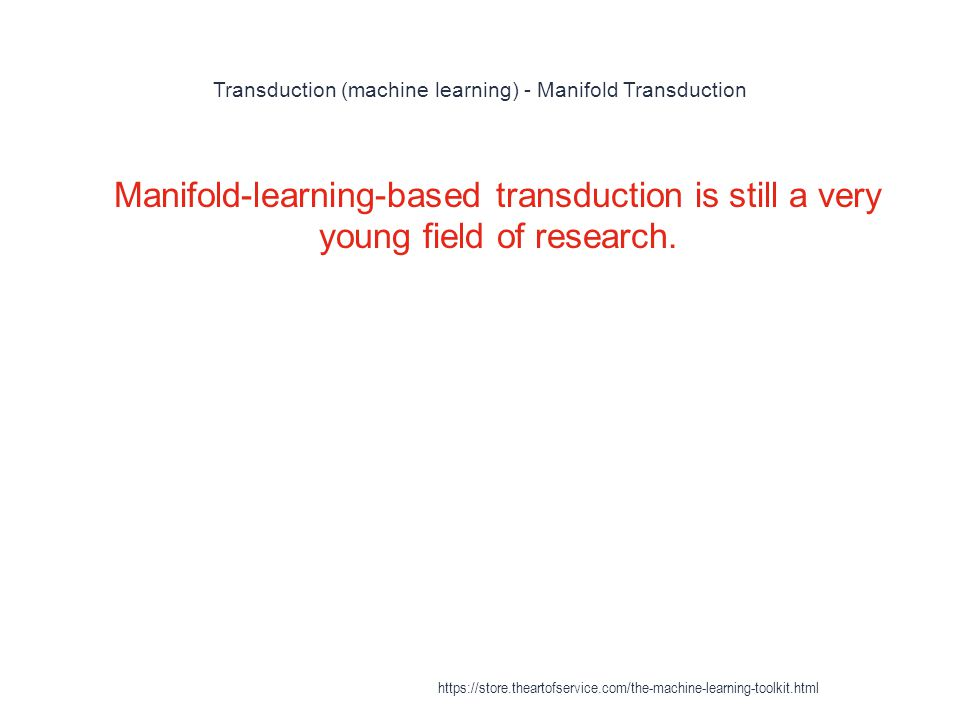 Transduction (machine learning) - Manifold Transduction 1 Manifold-learning-based transduction is still a very young field of research. https://store.