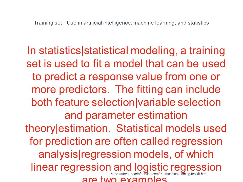 Training set - Use in artificial intelligence, machine learning, and statistics 1 In statistics|statistical modeling, a training set is used to fit a