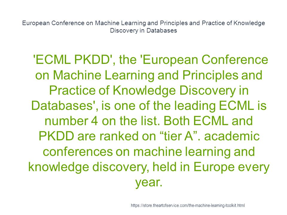 European Conference on Machine Learning and Principles and Practice of Knowledge Discovery in Databases 1 'ECML PKDD', the 'European Conference on Mac