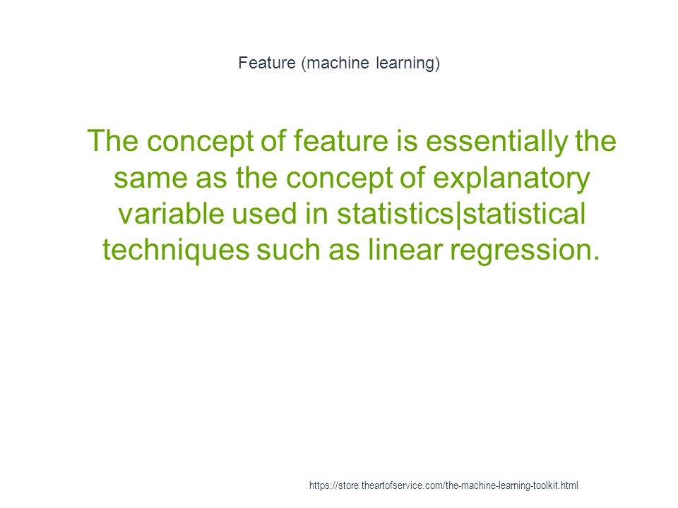 Feature (machine learning) 1 The concept of feature is essentially the same as the concept of explanatory variable used in statistics|statistical tech