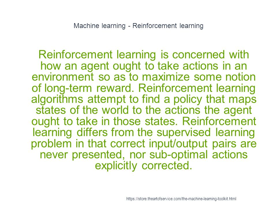 Machine learning - Reinforcement learning 1 Reinforcement learning is concerned with how an agent ought to take actions in an environment so as to max