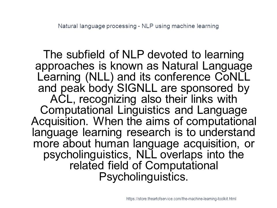 Natural language processing - NLP using machine learning 1 The subfield of NLP devoted to learning approaches is known as Natural Language Learning (N