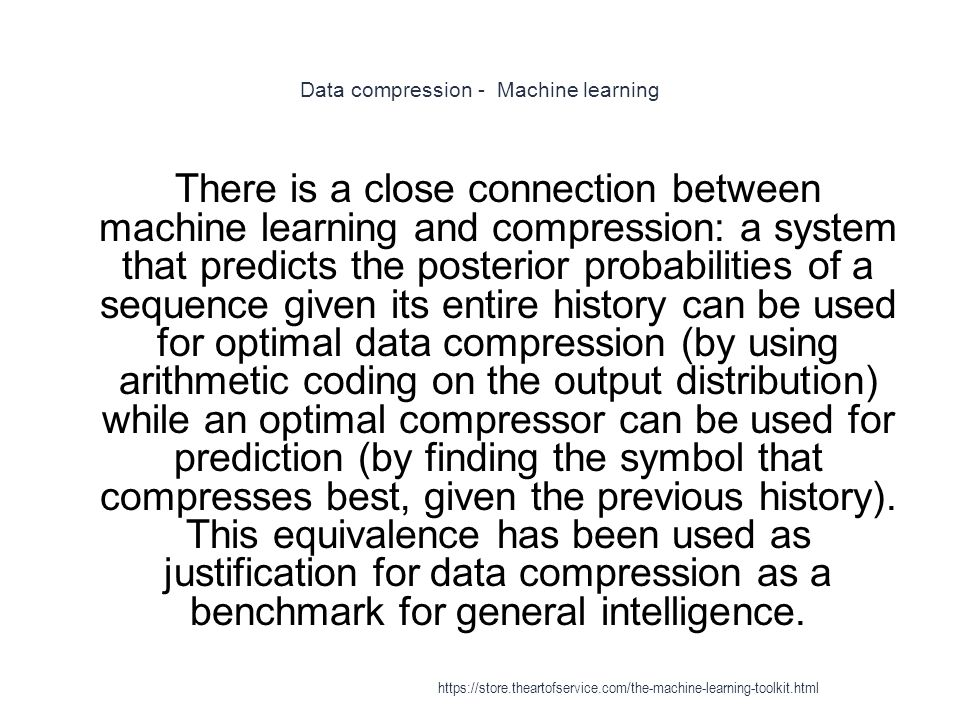 Data compression - Machine learning 1 There is a close connection between machine learning and compression: a system that predicts the posterior proba