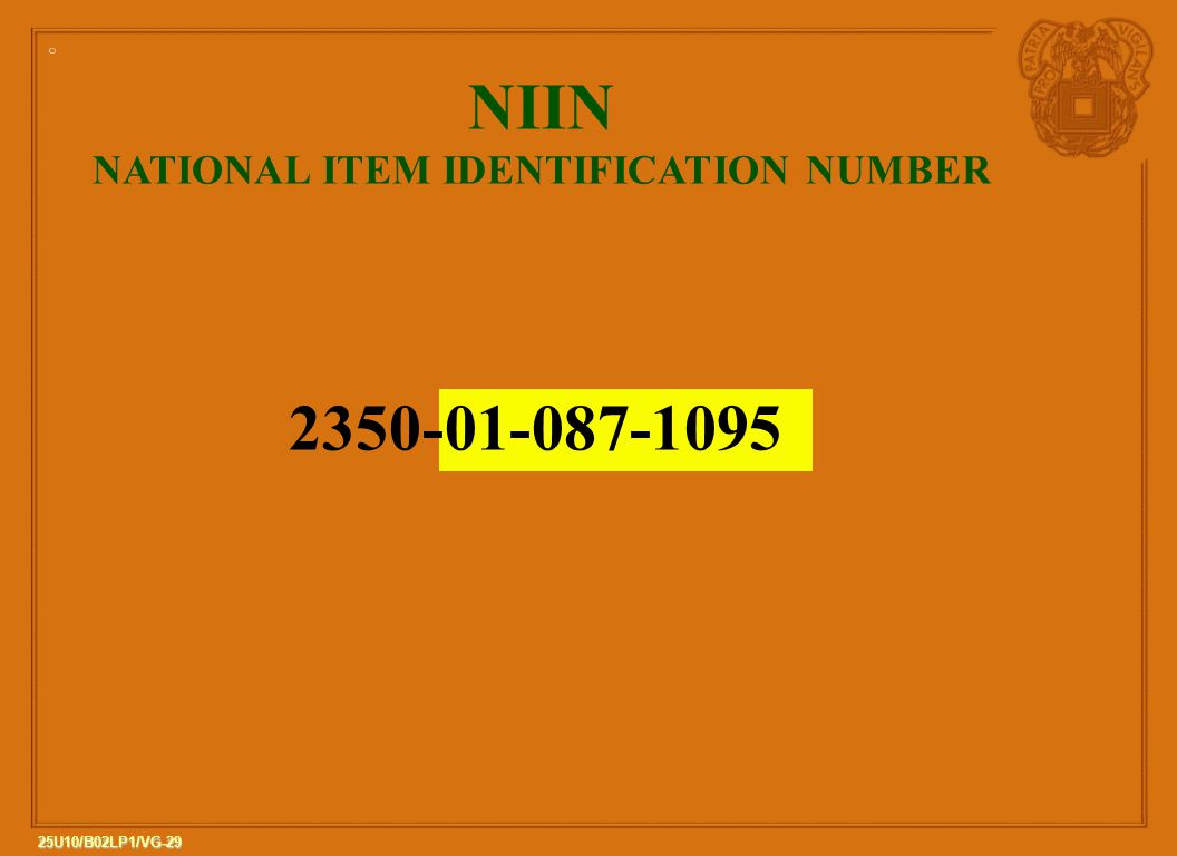 29 25U10/B02LP1/VG-29 NIIN NATIONAL ITEM IDENTIFICATION NUMBER 2350-01-087-1095