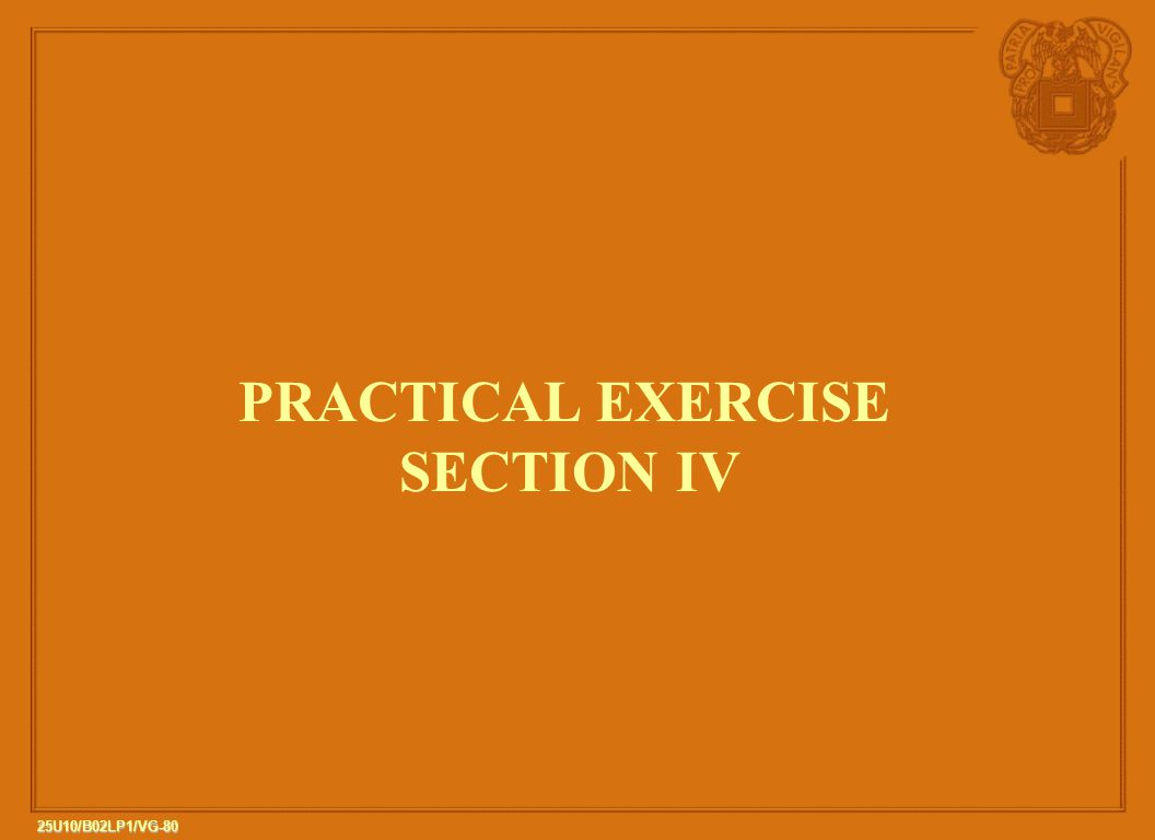 80 25U10/B02LP1/VG-80 PRACTICAL EXERCISE SECTION IV