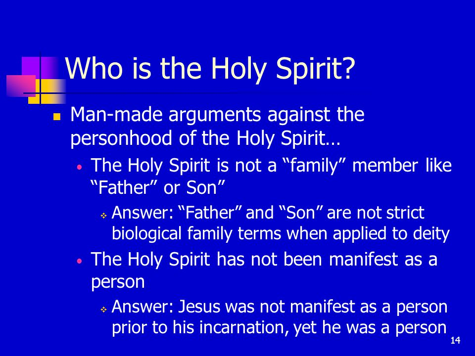 14 Who is the Holy Spirit.