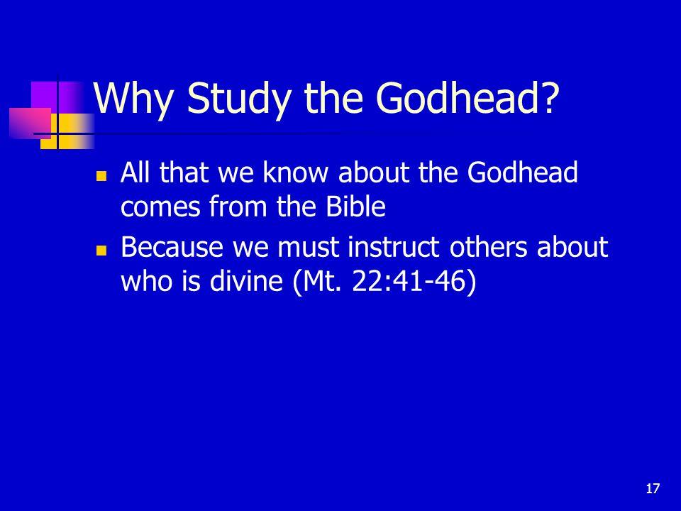 17 Why Study the Godhead.