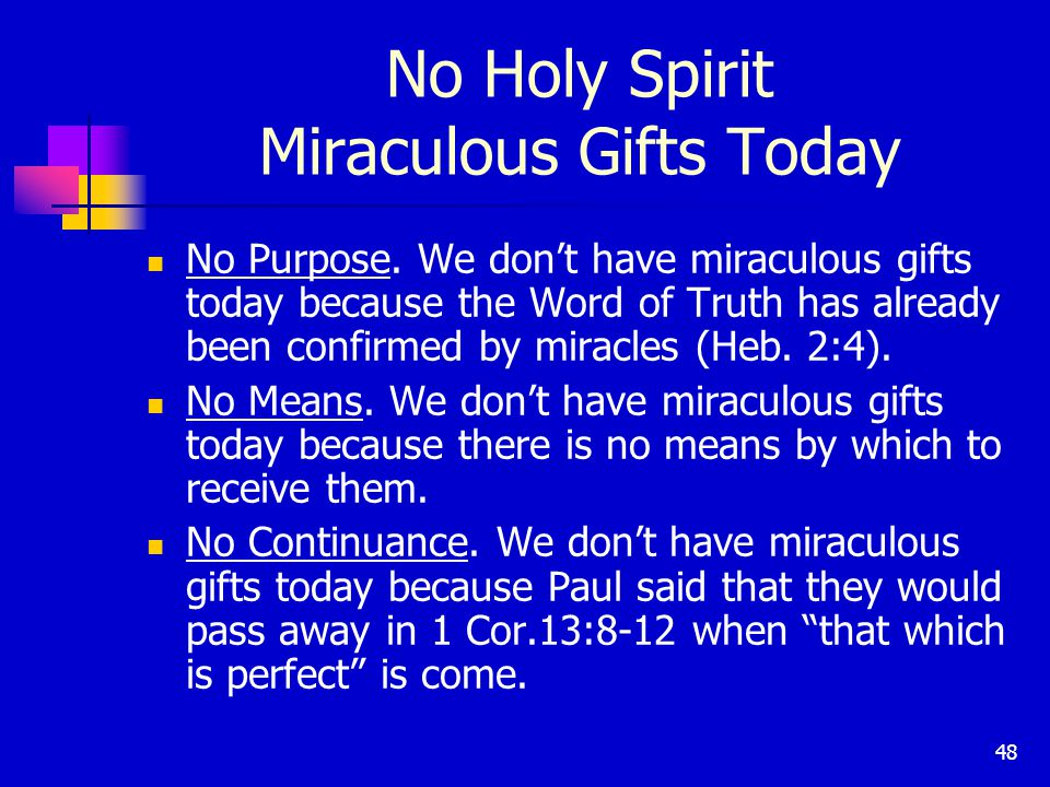 48 No Holy Spirit Miraculous Gifts Today No Purpose.
