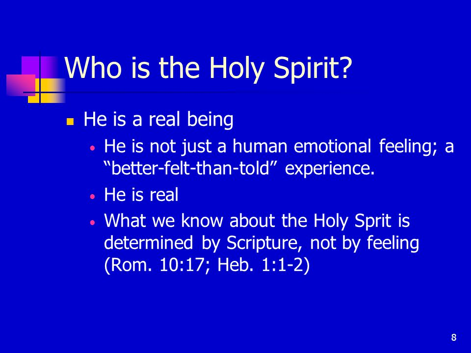 8 Who is the Holy Spirit.