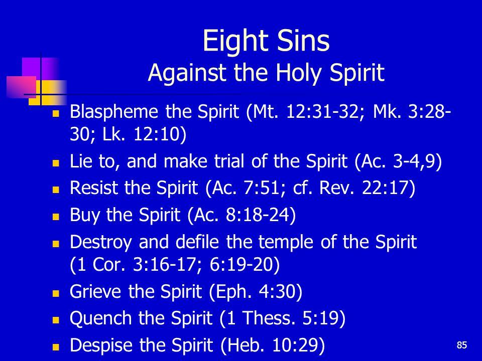 85 Eight Sins Against the Holy Spirit Blaspheme the Spirit (Mt.