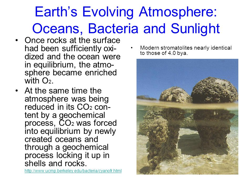 Earth's Evolving Atmosphere: Oceans, Bacteria and Sunlight Once rocks at the surface had been sufficiently oxi- dized and the ocean were in equilibriu