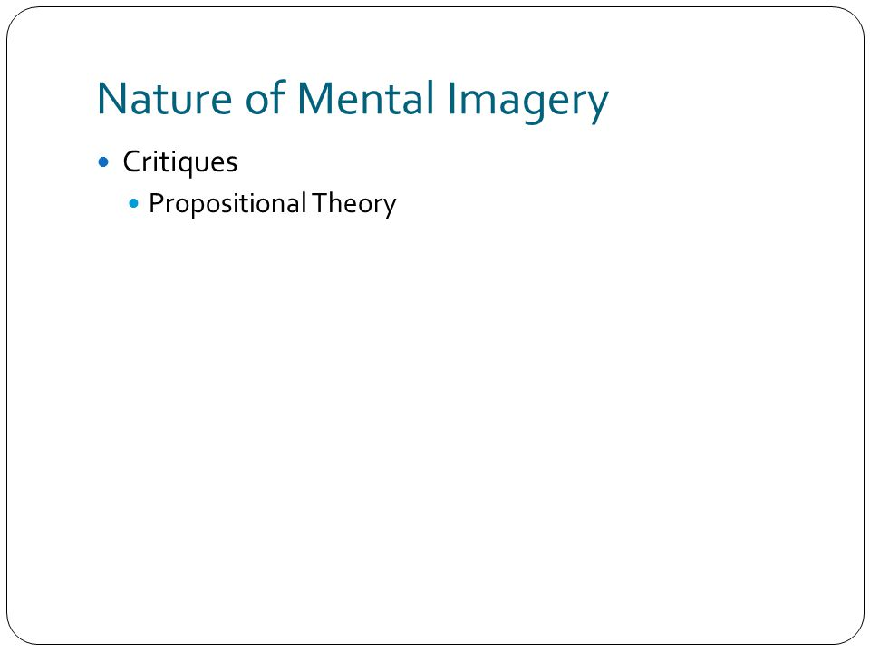 Nature of Mental Imagery Critiques Propositional Theory