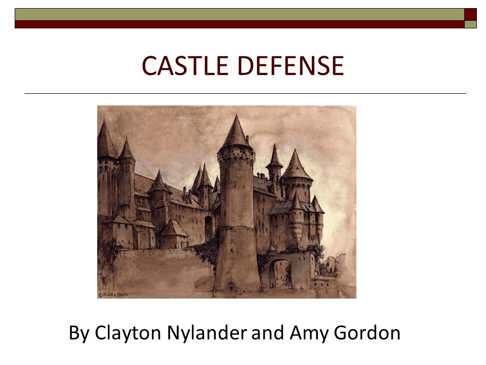 CASTLE DEFENSE By Clayton Nylander and Amy Gordon