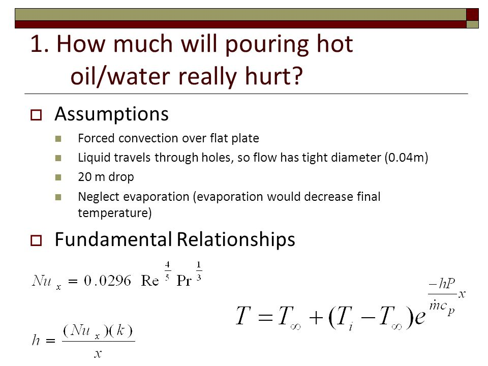 1.How much will pouring hot oil/water really hurt.