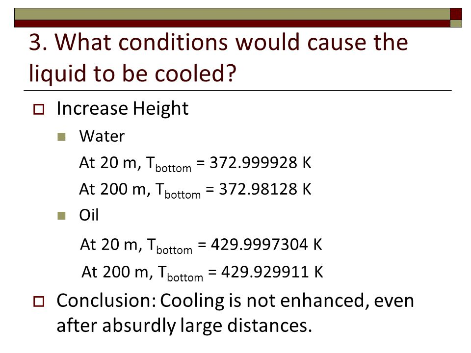3.What conditions would cause the liquid to be cooled.