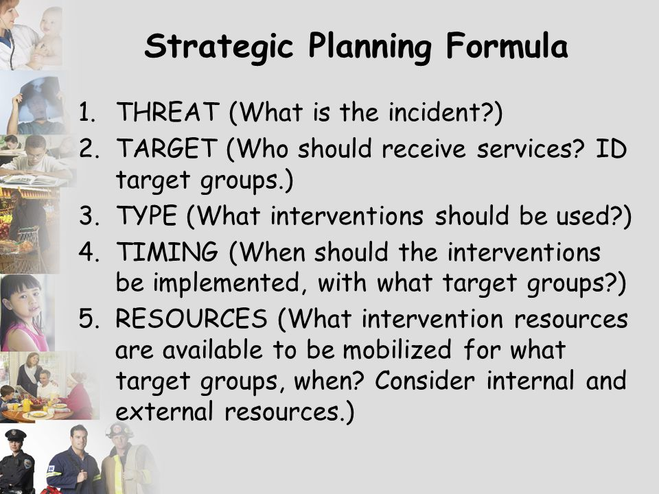 Crisis Intervention Goals: To foster natural resiliency through… 1. Stabilization 2. Symptom reduction 3. Return to adaptive functioning, or 4. Facili