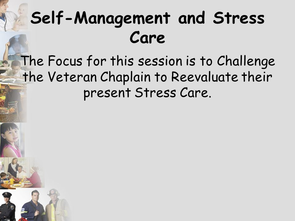 A Word about the Title – most folks don't care what the Sermon Title is!!! Self Management Premise! Stress Care Challenge!